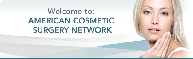 Welcome to American Cosmetic Surgery Network!